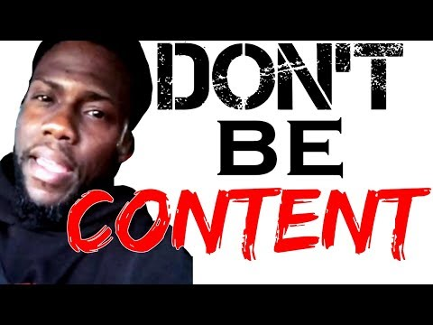 Kevin Hart DON'T BE CONTENT Speech