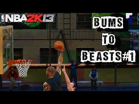 NBA 2K13 3 on 3 Blacktop | Bums To Beasts #1 The Best In The World