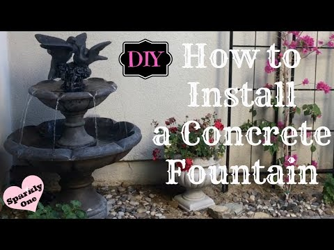 💖 How to Install a Concrete Water Fountain - 💖 DIY 💖