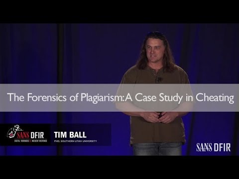 The Forensics of Plagiarism: A Case Study in Cheating - SANS DFIR Summit 2017