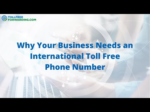 Why Your Business Needs an International Toll Free Phone Number | TollFreeForwarding.com