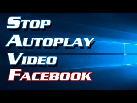 How to Stop Facebook Video Autoplay 2018 - Definite Solutions