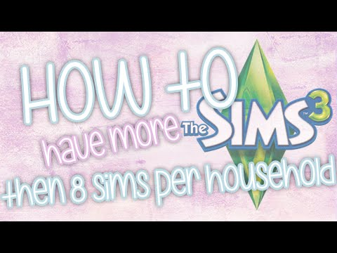 The Sims 3: Have more than 8 Sims!