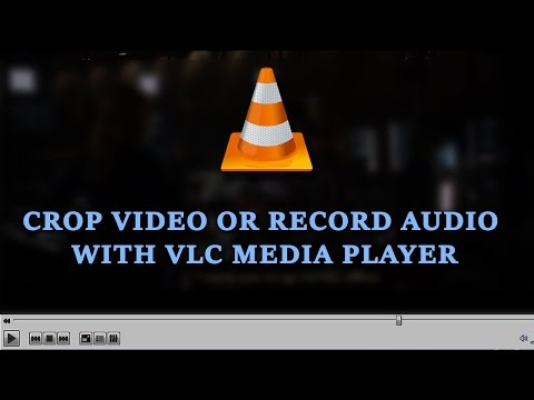 How to crop video or record audio with VLC media player - video by TechyV