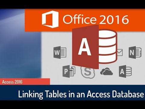 Microsoft Access 2016 Tutorial: Linking the Tables and Defining the Relationships