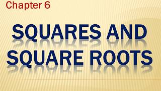 Maths Chapter 6 Squares and Square Roots