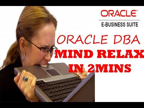 ORACLE DBA MIND RELAX