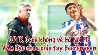 Văn Hậu & Heerenveen - GĐKT Jurgen Gede KHÔNG về Hà Nội FC