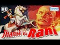 Jhansi Ki Rani 1953 HD Hindi Movie Mehtab Sohrab Modi Mubarak With Eng Subtitles