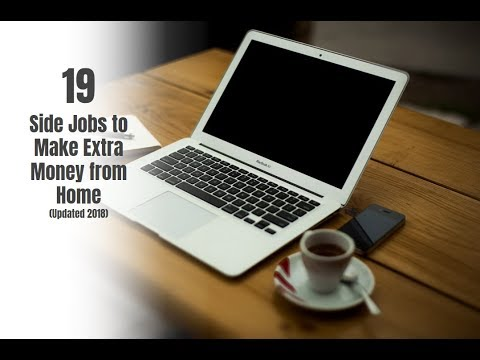 19 Side Jobs to Make Extra Money from Home (Updated 2018)