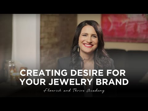 Creating Desire For Your Jewelry Brand