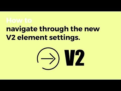 V2 - Navigating Through the New V2 Element Settings