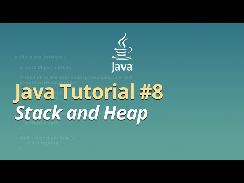 Java Tutorial - #8 - Stack and Heap: Memory Management