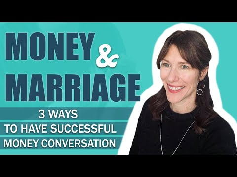 Money and Marriage. 3 ways to have successful money conversations.