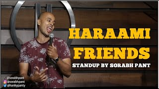 Your Best Friends Are The WORST!! | Standup Comedy | Sorabh Pant | Part 1