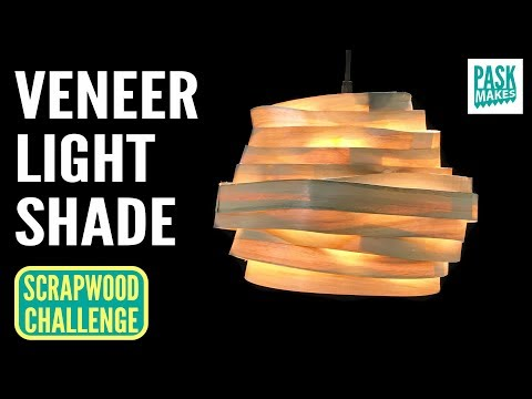 Making a Veneer Light Shade - Scrapwood Challenge Day Six