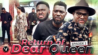 RETURN OF DEAR QUEEN (EPISODE 2)  -2020 LATEST UCHENANCY NOLLYWOOD MOVIES (NEW MOVIE)