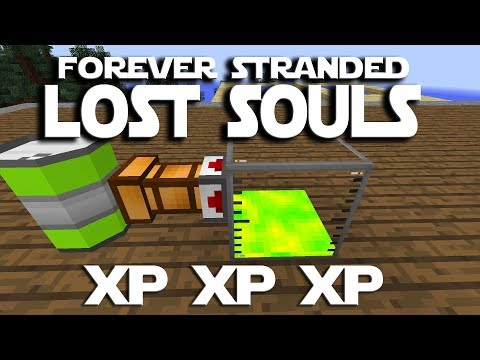 Forever Stranded Lost Souls ep 19 - Getting All The XP