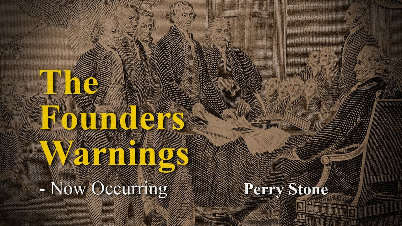 The Founders Warnings - Now Occurring | Perry Stone