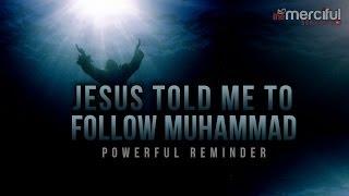 Jesus Told Me To Follow Muhammad (S) ᴴᴰ - True Story