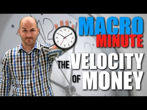 Macro Minute -- The Velocity of Money