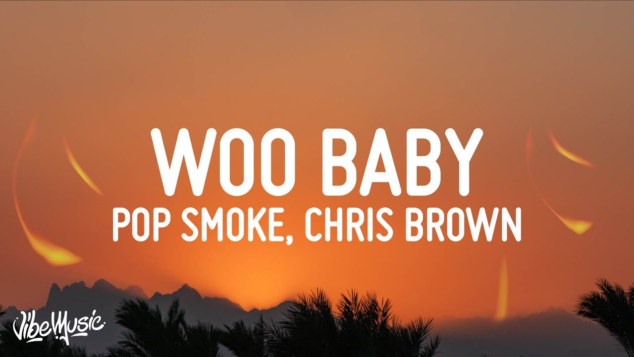 Pop Smoke - Woo Baby (Lyrics) ft. Chris Brown