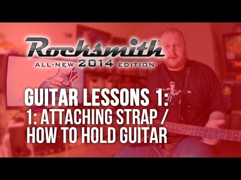 Rocksmith 2014: Guitar Lessons 1 (Attaching strap/holding guitar) // LET'S PLAY!