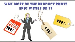 "Ever Wondered Why Price Of Most Of The Products Ends With ""9 Or 99""?"