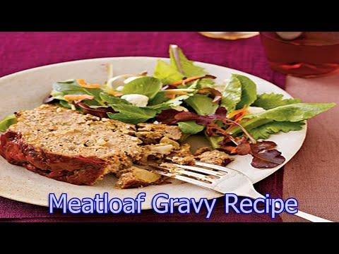 Meatloaf Gravy Recipe