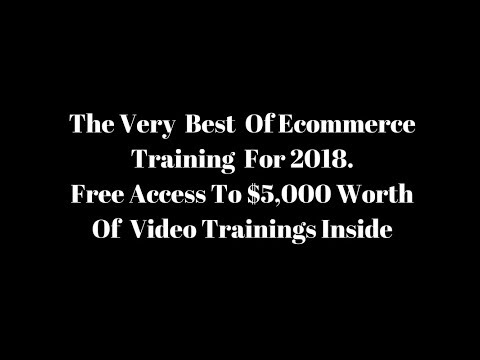 The Best Ecommerce Training to start in 2017 & 2018 Make Money Online Strategies