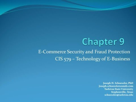 BCIS 5379 - Chapter 9 - E-Commerce Security and Fraud Protection