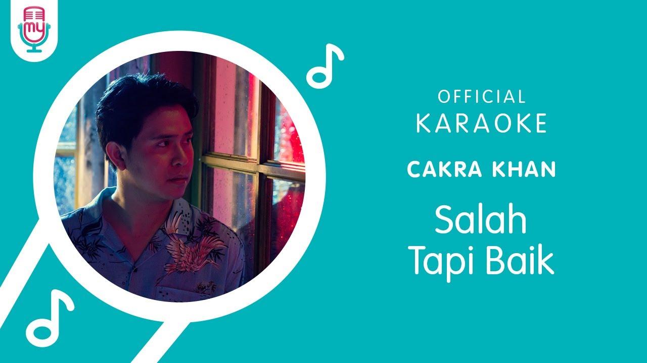 Download Cakra Khan – Salah Tapi Baik (Official Karaoke Version) MP3 Gratis