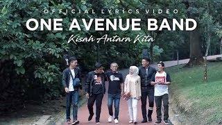 ONE AVENUE BAND | KISAH ANTARA KITA | OFFICIAL LYRIC VIDEO