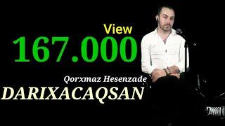 Soz ifa Qorxmaz Hesenzade www.facebook.com/qorxmazyk  Kanala Abune Olun