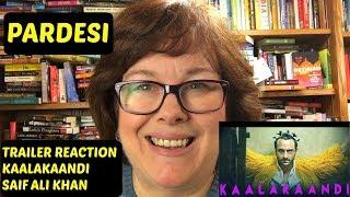 Kaalakaandi Trailer Reaction | Saif Ali Khan | on Pardesi
