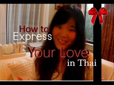 [Learn Thai] How to Express Your Love in Thai (