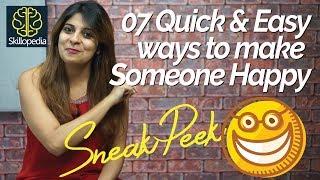Skillopedia - 7 Quick & Easy ways to make someone happy - Personality Development Video