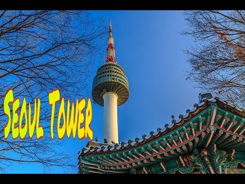 N SEOUL TOWER :  Tourist attractions in Seoul, South Korea. (MUST_SEE)
