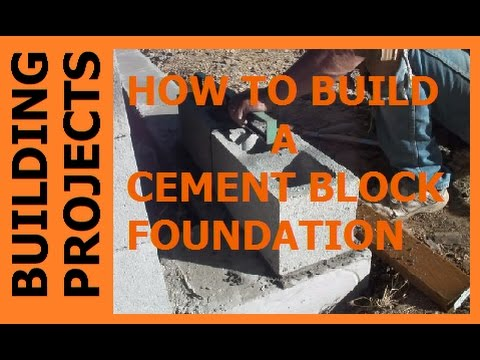 How I Built A Cement Block Foundation