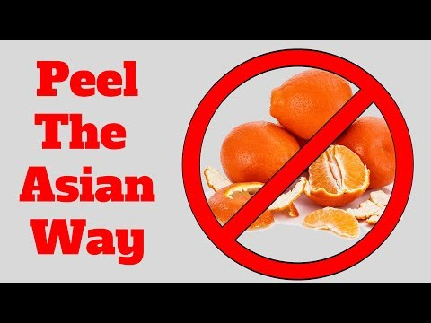 How To Peel An Orange - The Asian Way