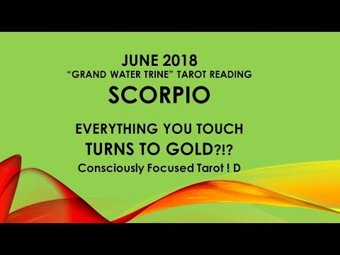 SCORPIO Everything you Touch TURNS TO GOLD! JUNE. Tarot reading