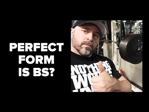 Perfect Exercise Form is BS?