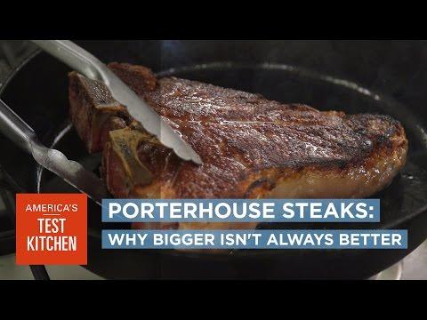 Porterhouse Steaks: Why Bigger Isn't Always Better