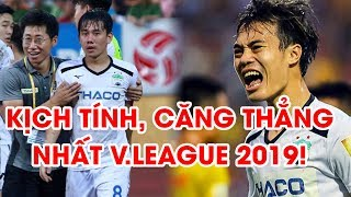 Nam Định - HAGL | Nhìn lại trận đấu căng thẳng và hấp dẫn nhất năm 2019 | Highlights | NEXT SPORTS