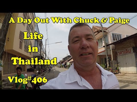 Life in Thailand, A Day Out With Chuck & Paige