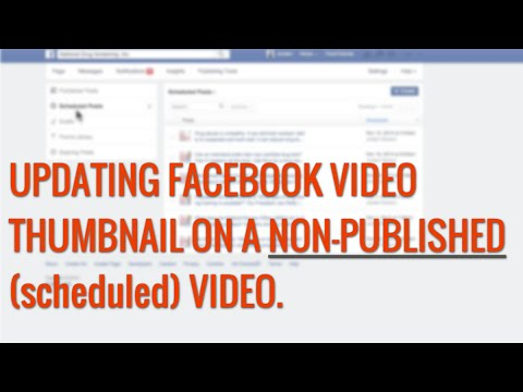 Change Facebook Video Thumbnail On Scheduled Post