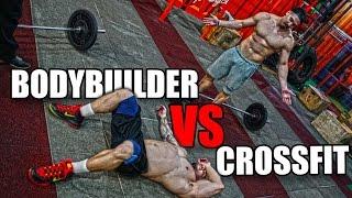 BODYBUILDER VS CROSSFIT