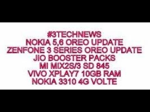 #3TECHNEWS-NOKIA 5,6 OREO,ZENFONE 3 SERIES OREO,JIO BOOSTER PLANS,VIVO XPLAY7 10GB RAM.....