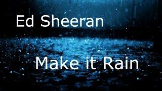 Ed Sheeran  Make It Rain Original Version Full Hq Audio