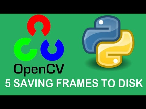 OpenCV3 Tutorials 5: Saving from Camera to Disk